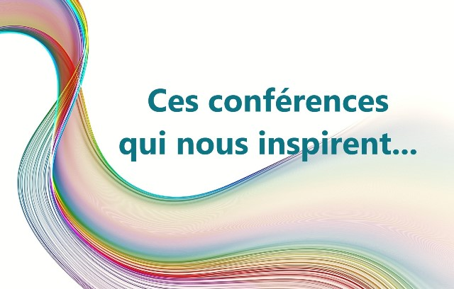 conférences qui nous inspirent
